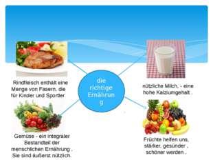 die richtige Ernährung NRindfleisch enthält eine Menge von Fasern, die für Ki