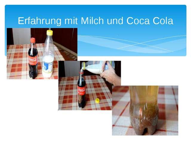 Erfahrung mit Milch und Coca Cola