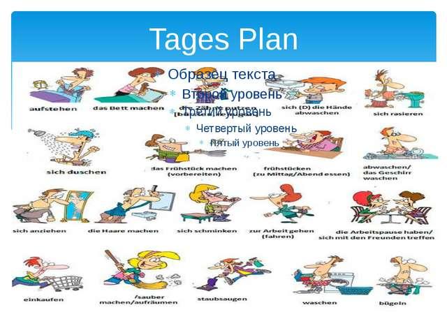 Tages Plan