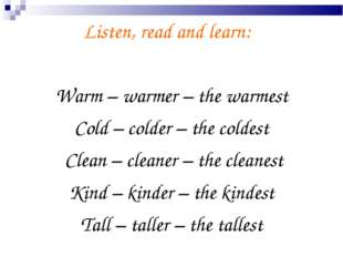 Listen, read and learn: Warm – warmer – the warmest Cold – colder – the colde