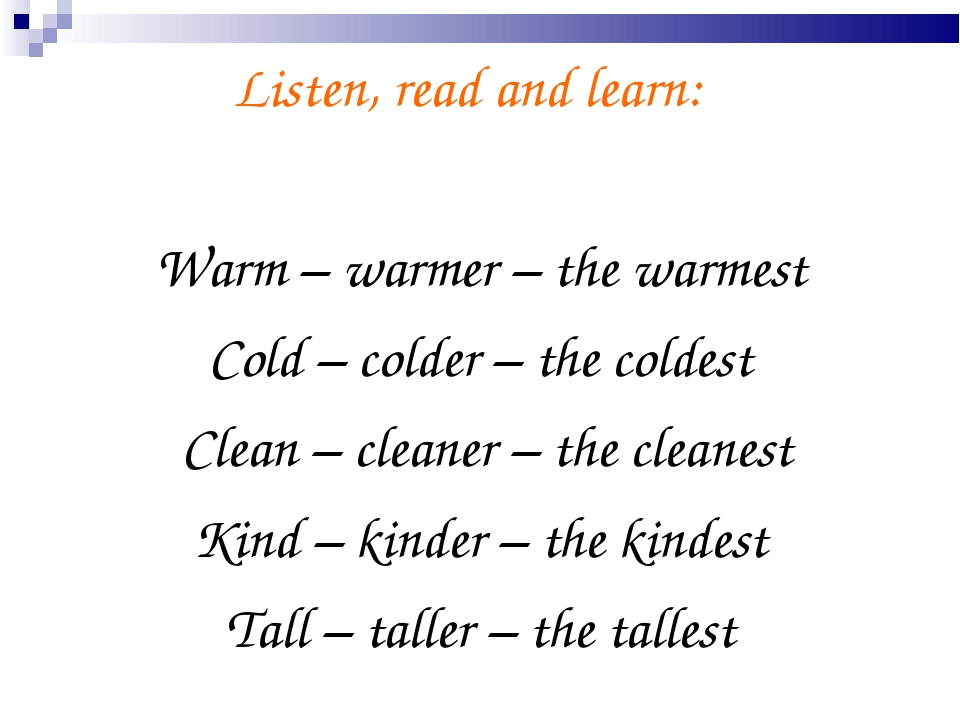 Listen, read and learn: Warm – warmer – the warmest Cold – colder – the colde...