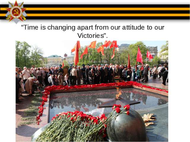 """Time is changing apart from our attitude to our Victories""."