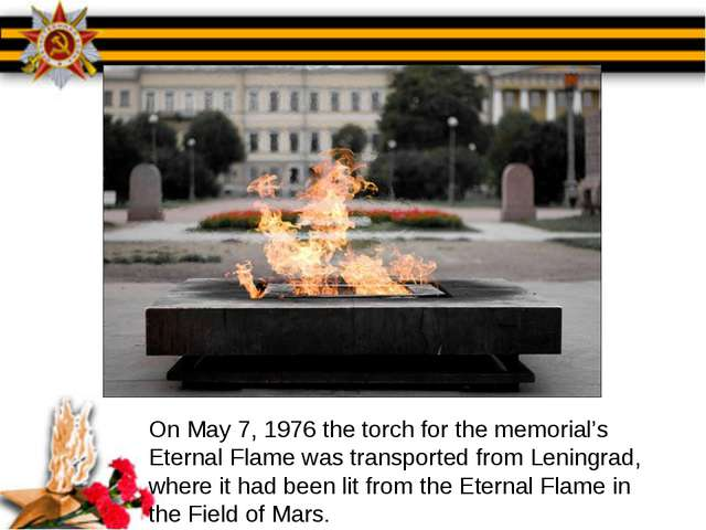 On May 7, 1976 the torch for the memorial's Eternal Flame was transported fro...