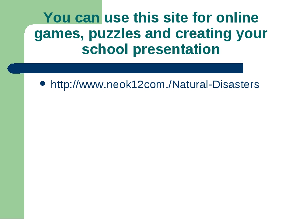 You can use this site for online games, puzzles and creating your school pres...