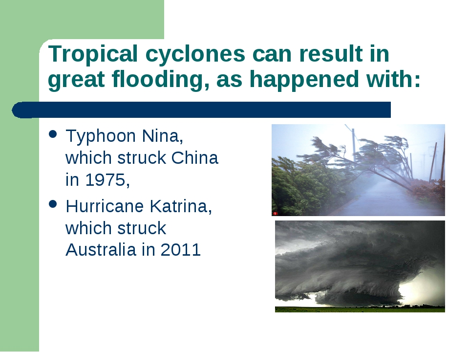 Tropical cyclones can result in great flooding, as happened with: Typhoon Nin...