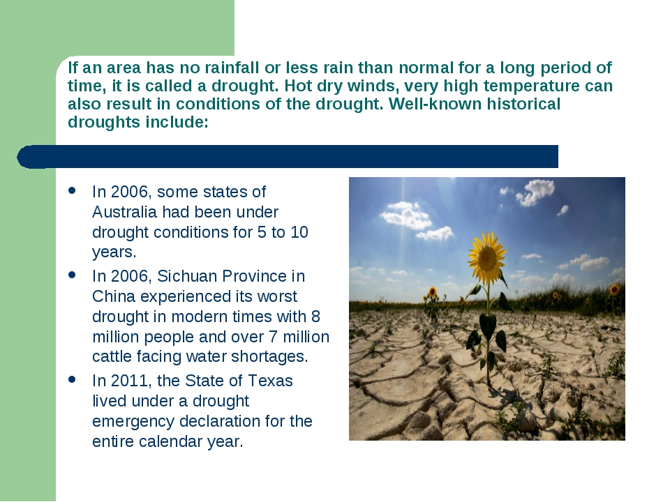 If an area has no rainfall or less rain than normal for a long period of time...