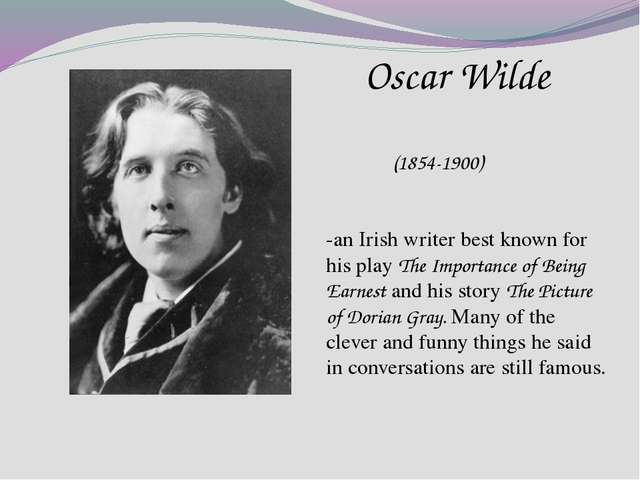 Oscar Wilde (1854-1900) -an Irish writer best known for his play The Importa...