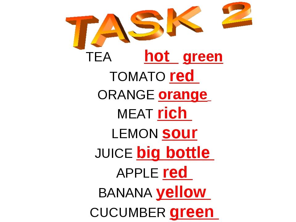 TEA hot green TOMATO red ORANGE orange MEAT rich LEMON sour JUICE big bottle...