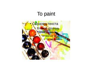 To paint