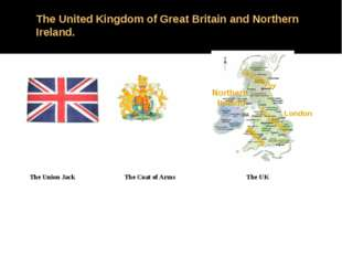 The United Kingdom of Great Britain and Northern Ireland. The Union Jack The