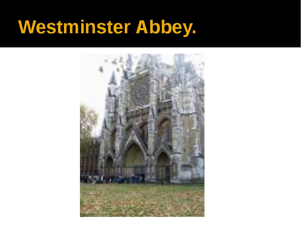 Westminster Abbey.