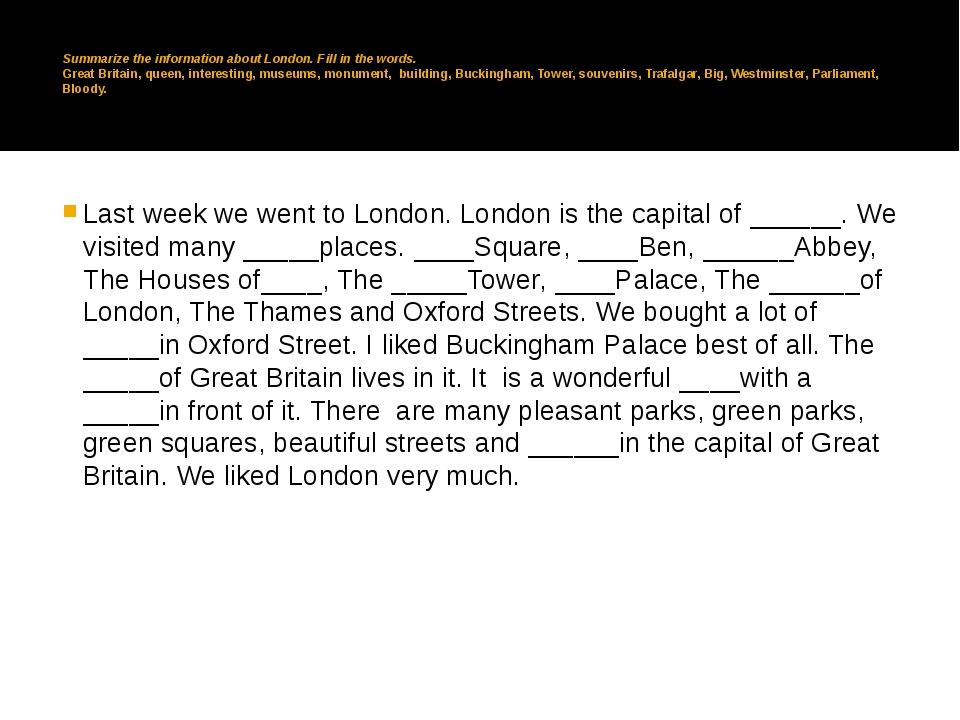 Summarize the information about London. Fill in the words. Great Britain, qu...