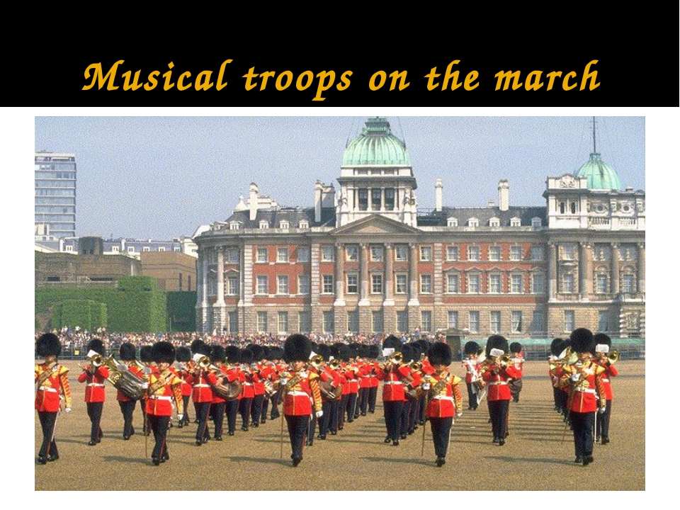 Musical troops on the march