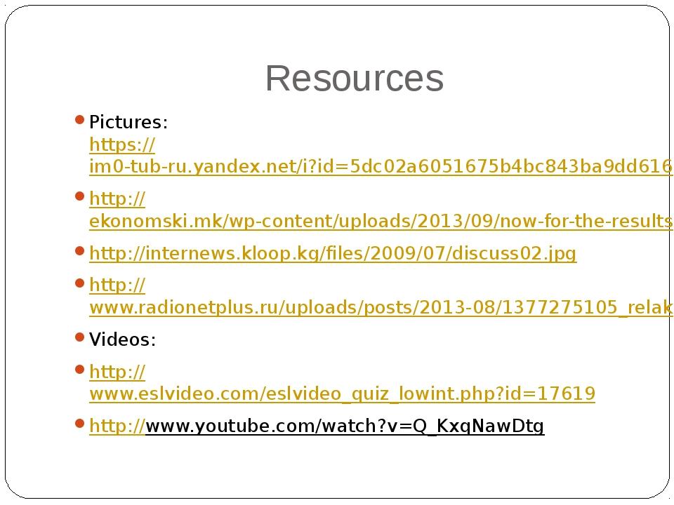 Resources Pictures: https://im0-tub-ru.yandex.net/i?id=5dc02a6051675b4bc843ba...