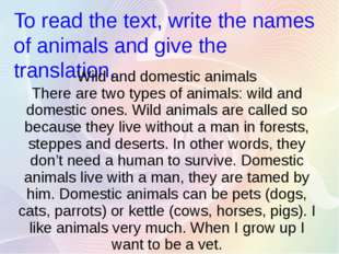 To read the text, write the names of animals and give the translation. Wild