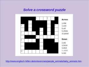 Solve a crossword puzzle http://www.englisch-hilfen.de/en/exercises/people_a