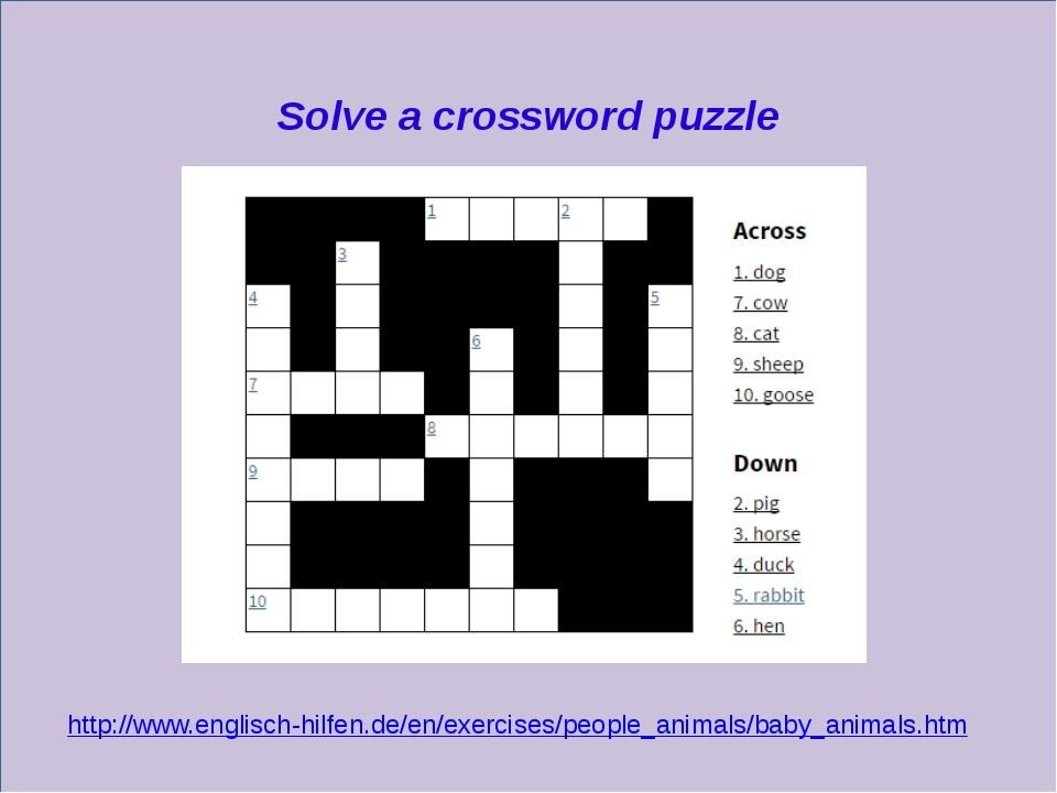 Solve a crossword puzzle http://www.englisch-hilfen.de/en/exercises/people_a...