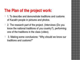 The Plan of the project work: 1. To describe and demonstrate traditions and c