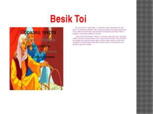 Besik Toi The arrival of new birth (baby) is celebrated, which called Besik T