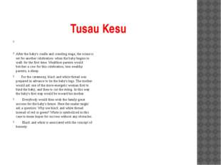 Tusau Kesu After the baby's cradle and crawling stage, the scene is set for a