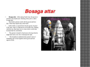 Bosaga attar Bosaga attar - After eating Kuirik baur, the groom is invited to