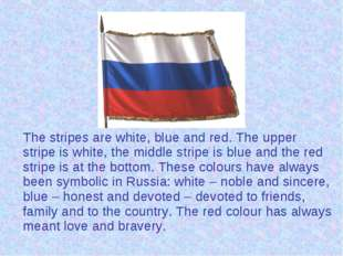 The stripes are white, blue and red. The upper stripe is white, the middle s