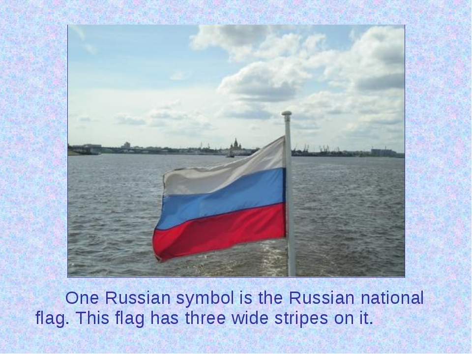 One Russian symbol is the Russian national flag. This flag has three wide s...