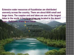 Extensive water resources of Kazakhstan are distributed unevenly across the c