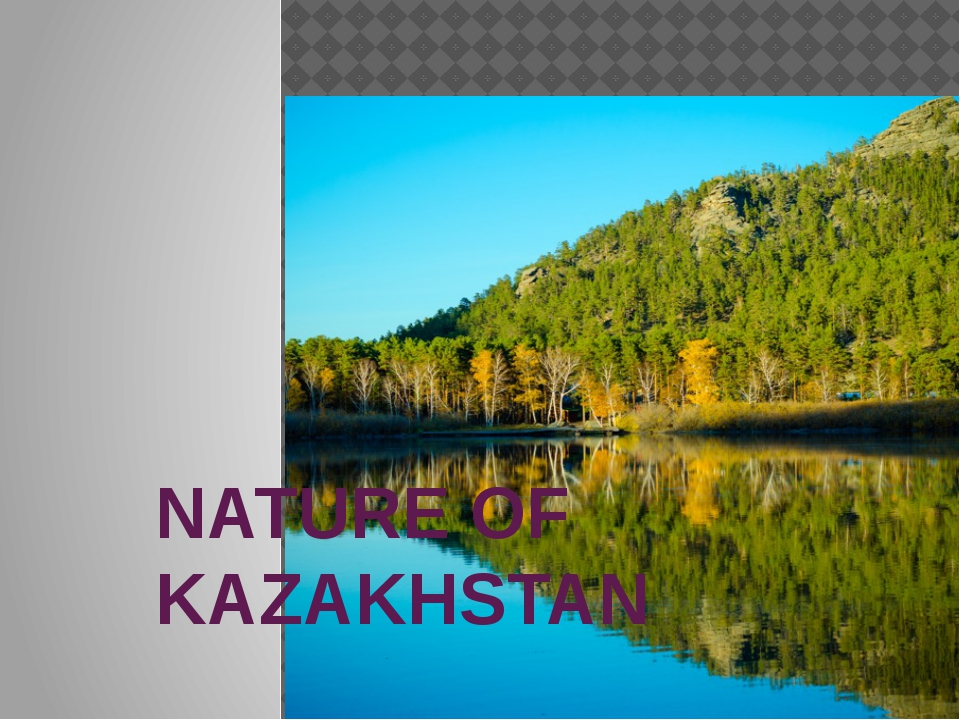 NATURE OF KAZAKHSTAN