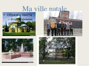 Ma ville natale