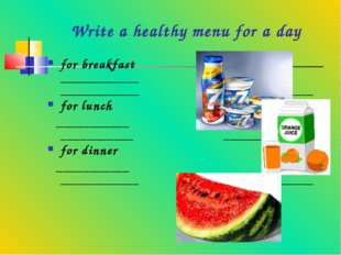 Write a healthy menu for a day for breakfast _____________ _____________ ____