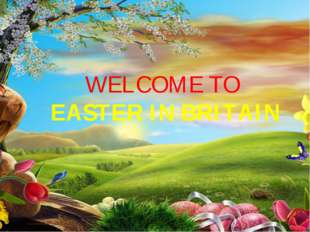 WELCOME TO EASTER IN BRITAIN