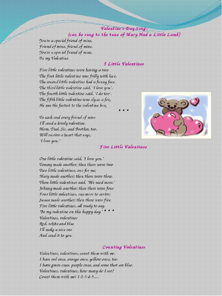 Valentine's Day Song. (can be sung to the tune of Mary Had a Little Lamb) You...