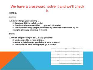 We have a crossword, solve it and we'll check it. CARD 2. Across: 1. I always