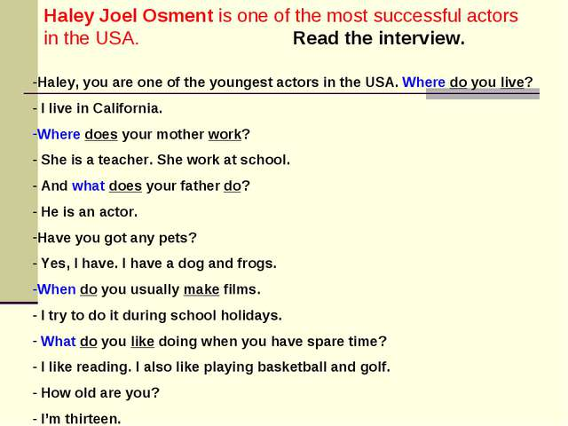 Haley Joel Osment is one of the most successful actors in the USA. Read the i...