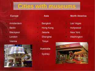 Cities with museums Europe Asia North America Amsterdam Berlin Blackpool Lond
