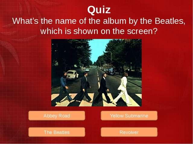 Quiz What's the name of the album by the Beatles, which is shown on the scree...