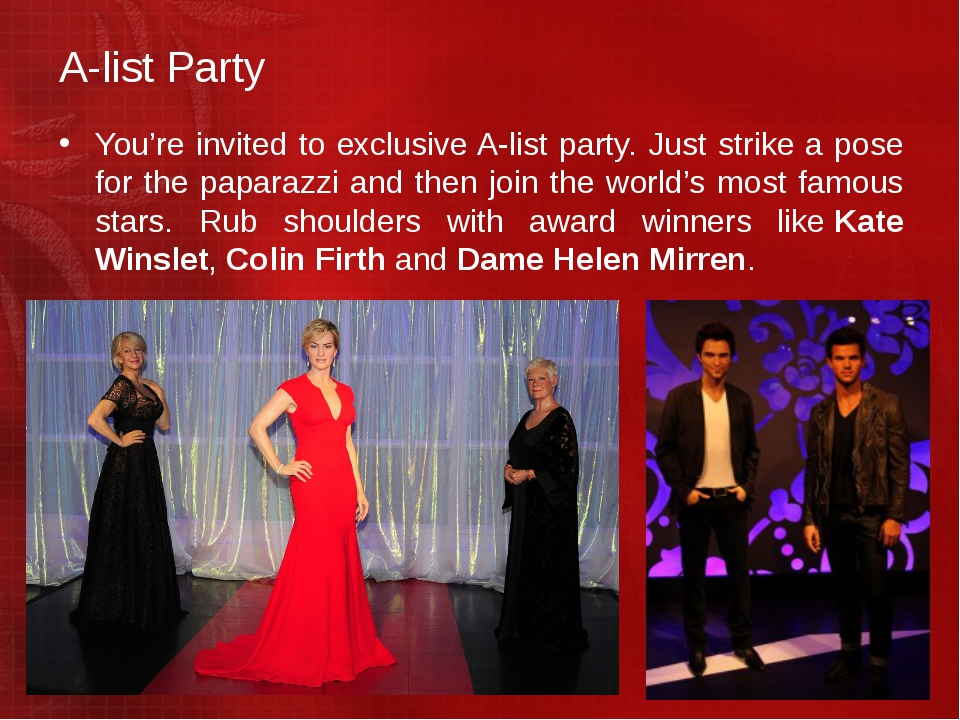 A-list Party You're invited to exclusive A-list party. Just strike a pose for...