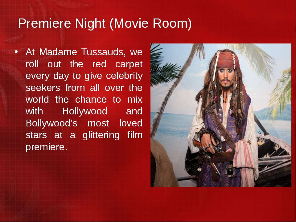 Premiere Night (Movie Room) At Madame Tussauds, we roll out the red carpet ev...
