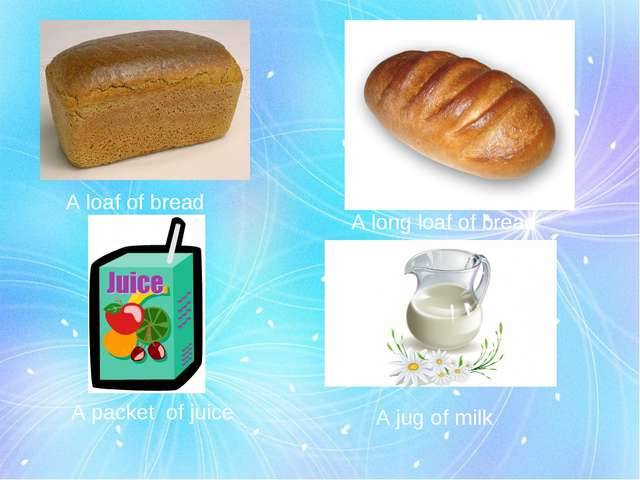 A loaf of bread A long loaf of bread A packet of juice A jug of milk