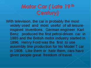 With television, the car is probably the most widely used and most useful of