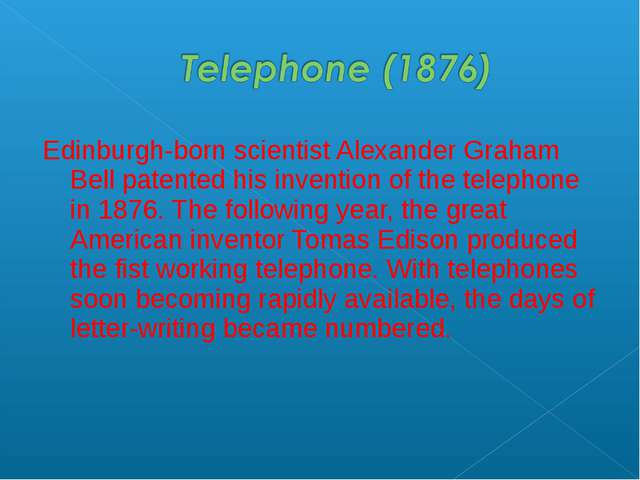 Edinburgh-born scientist Alexander Graham Bell patented his invention of the...