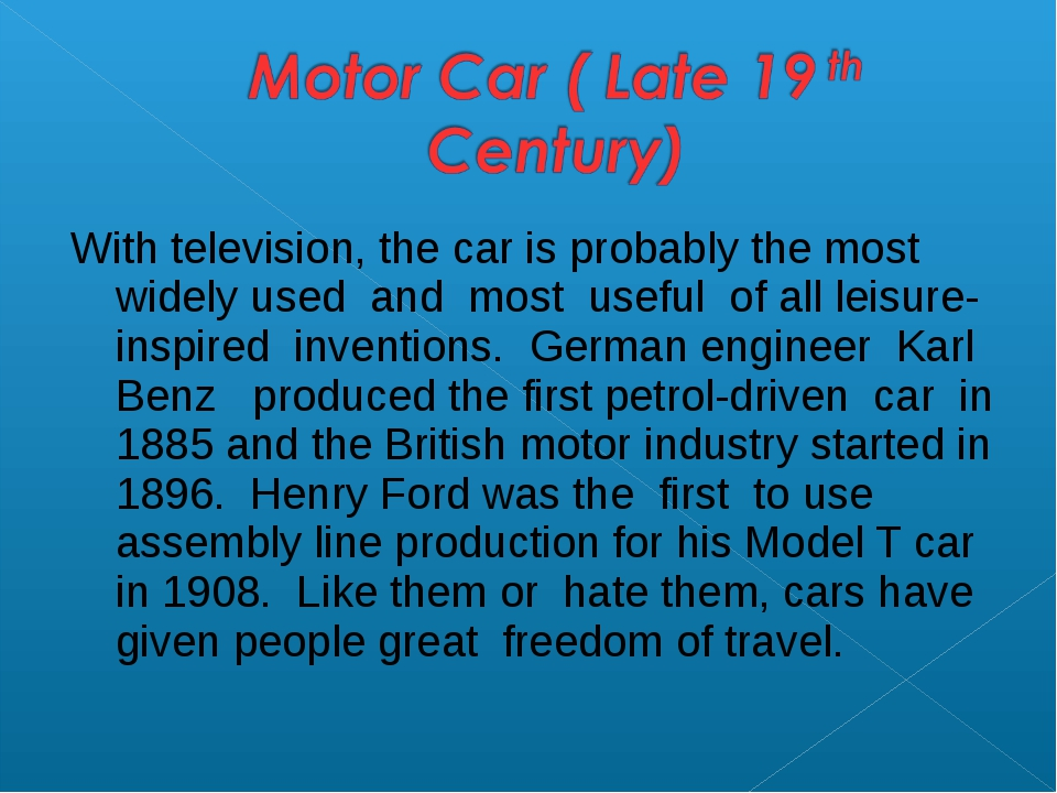 With television, the car is probably the most widely used and most useful of...