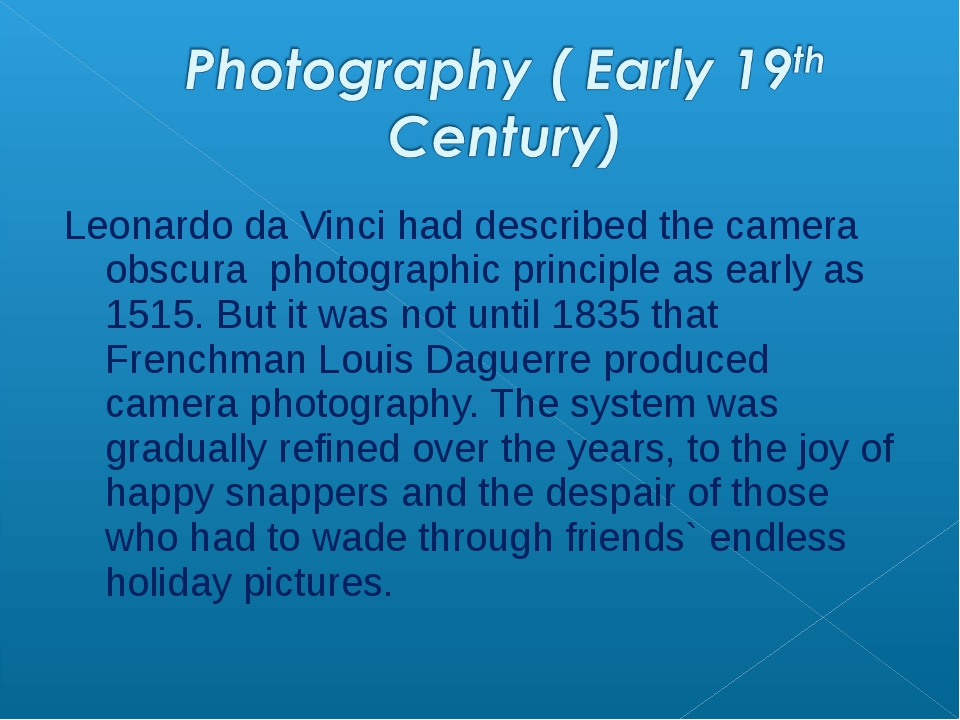 Leonardo da Vinci had described the camera obscura photographic principle as...