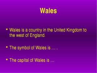Wales Wales is a country in the United Kingdom to the west of England. The s