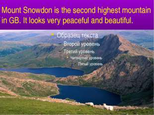 Mount Snowdon is the second highest mountain in GB. It looks very peaceful a