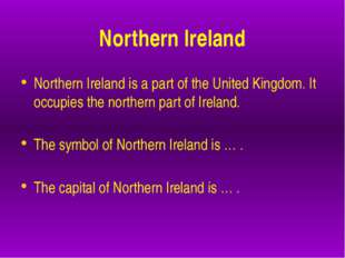 Northern Ireland Northern Ireland is a part of the United Kingdom. It occupi