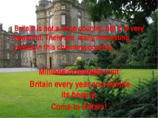 Britain is not a large country, but it is very beautiful. There are many int