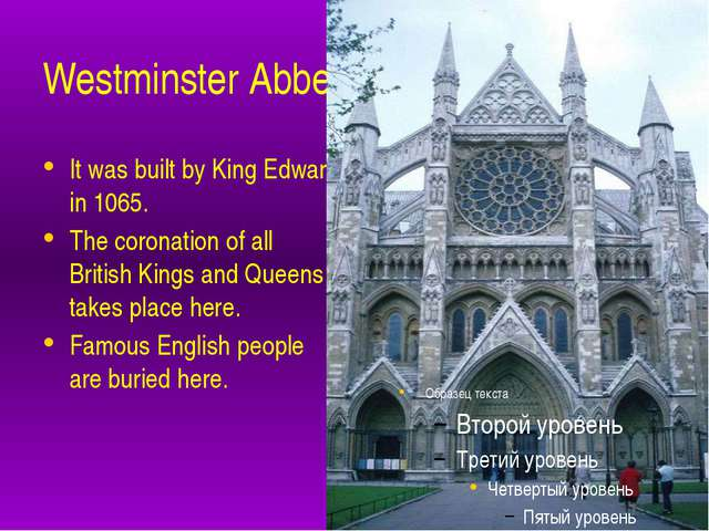 Westminster Abbey It was built by King Edward in 1065. The coronation of all...