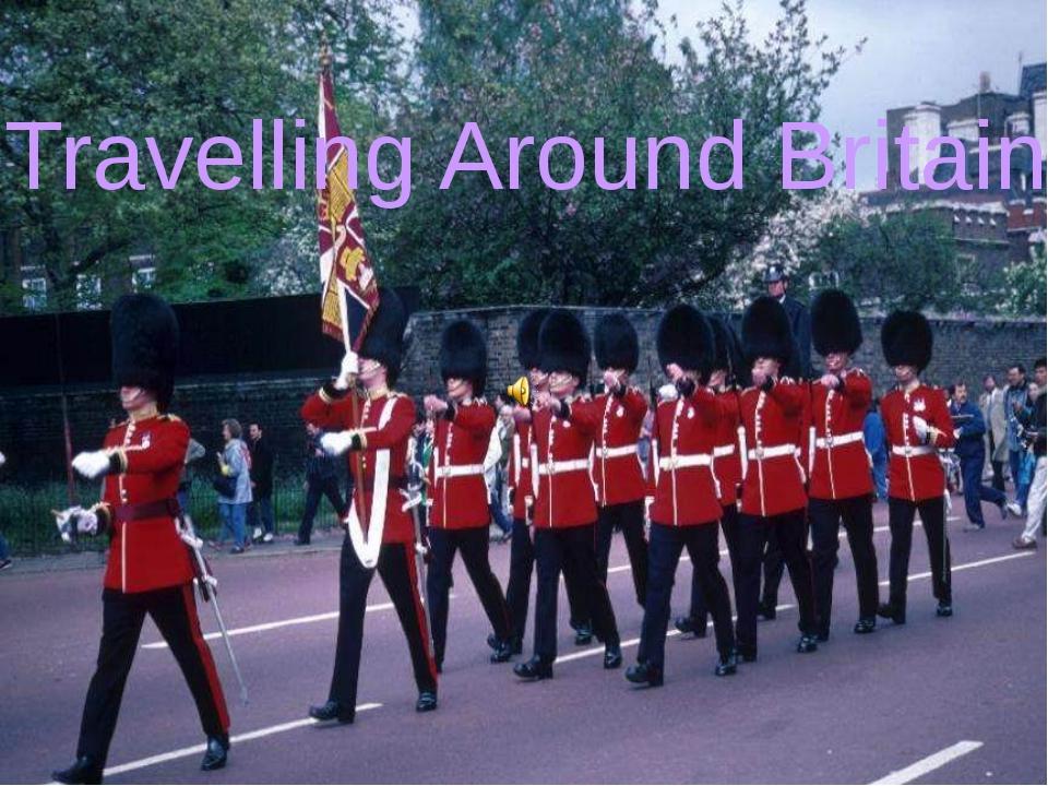 Travelling Around Britain